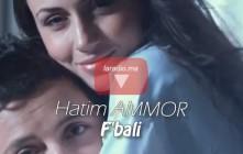 Hatim Ammor – F'Baly حاتم عمور – في بالي