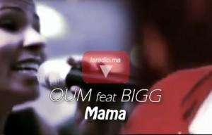 Oum feat BIGG- Mama- أوم ـ ماما