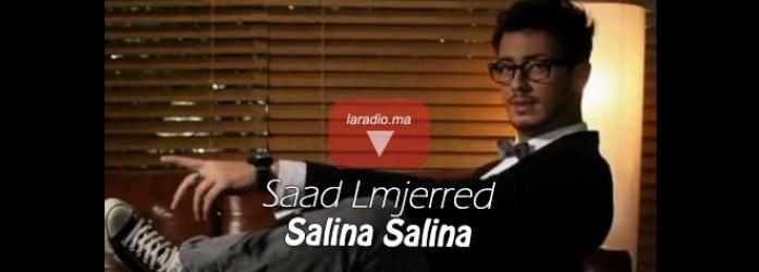 Saad LAMJARRED- Salina salina  سعد لمجرد – سلينا سلينا