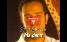 Said Mouskir – Ma denit – سعيد مسكير- ما ضنيت