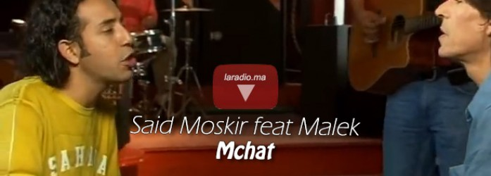 Said Mouskir – Mchat – سعيد مسكير – مشات