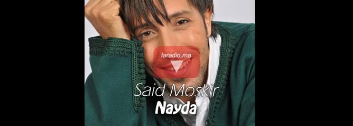 Said Mouskir – Nayda – سعيد مسكير – نايدا