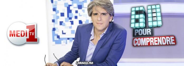 Faïçal Tadlaoui sur Medi1TV pour «60 minutes pour comprendre»