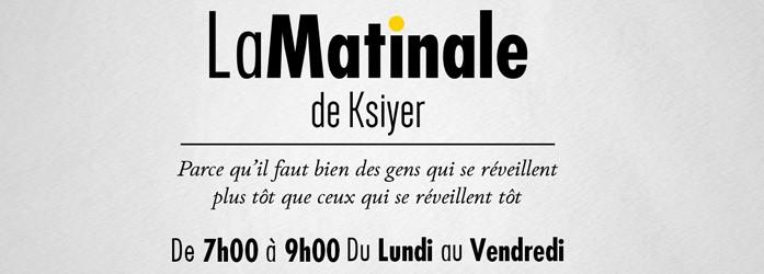 La Matinale de Ksiyer
